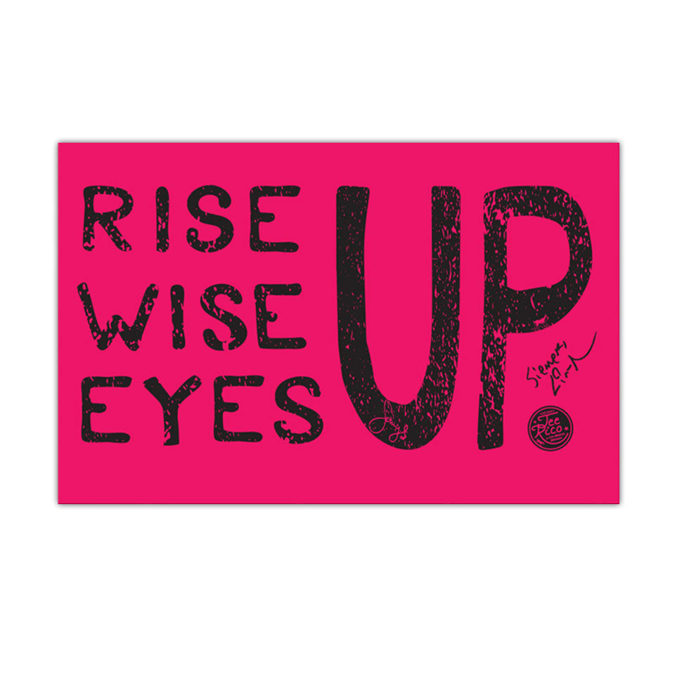 "Rise Up, Wise Up, Eyes Up - 11""x17"" Poster"