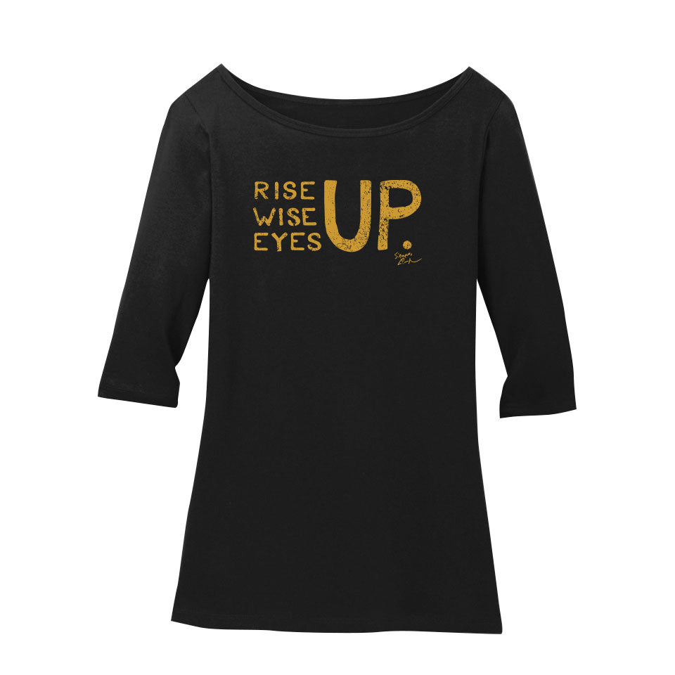 Rise Up, Wise Up, Eyes Up - Ladies 3/4 Sleeve Crew