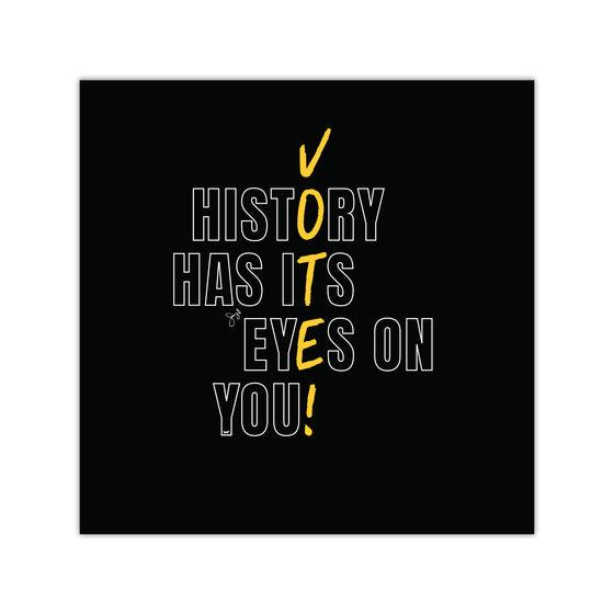 "History Has Its Eyes on You - VOTE! - 4"" Magnet - Black"