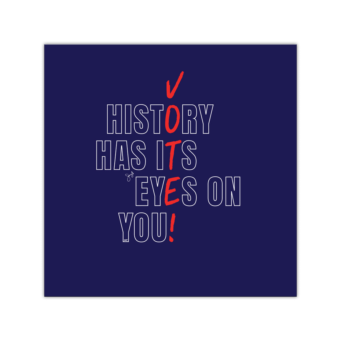 "History Has Its Eyes on You - VOTE! - 4""x4"" Magnet - Blue"