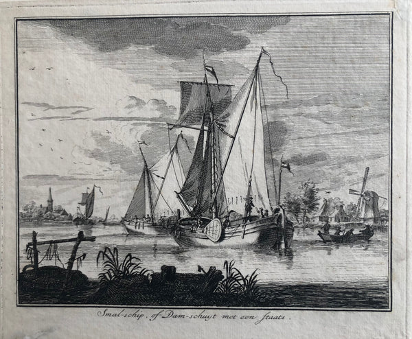 'Smal-schip, of Dam-schuyt met een Staats' . Very nice print showing Dutch 18th century sailing ships. With small church and a windmill in the background.