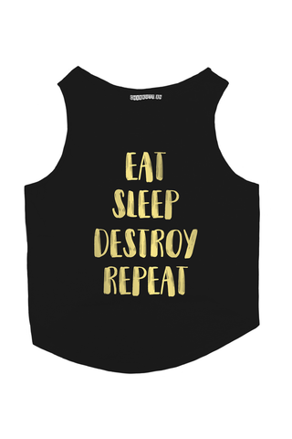 EAT SLEEP DESTROY REPEAT Dog T-Shirt