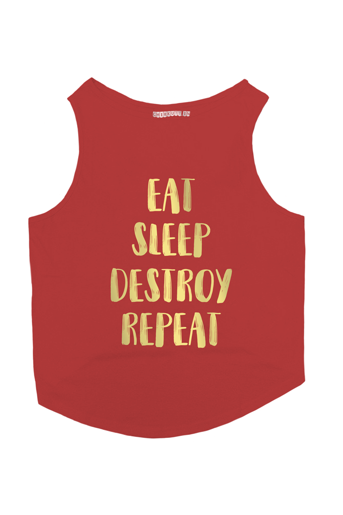 EAT SLEEP DESTROY REPEAT Dog T-Shirt - RED