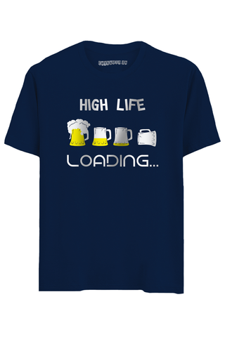 High Life Loading Half Sleeve T-Shirt