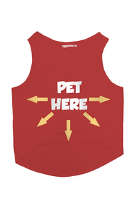 Pet Here Dog T-Shirt