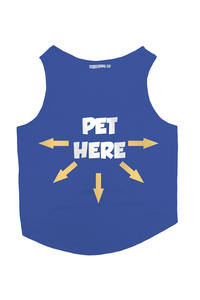 Pet Here Dog T-Shirt - BLUE