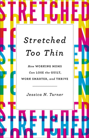 Stretched Too Thin Book
