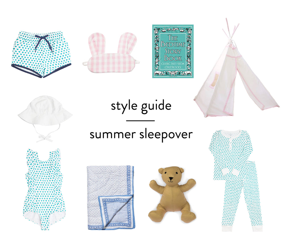 style guide : summer sleepovers