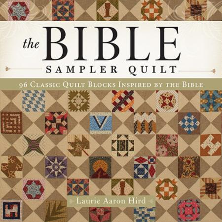 The Bible Sampler Quilt Book by Laurie Aaron Hird