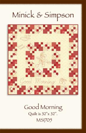 Good Morning Quilt Pattern by Minick & Simpson