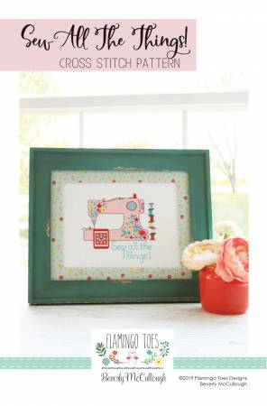 Sew All The Things Cross Stitch Pattern from Flamingo Toes