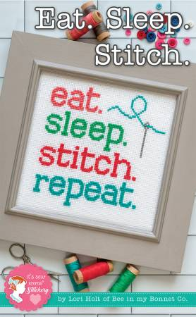 Eat. Sleep. Stitch. Repeat. Cross Stitch Pattern by Lori Holt of Bee in My Bonnet