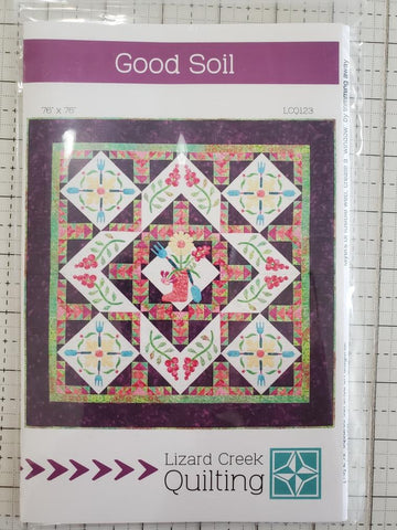 Good Soil Quilt Pattern by Lizard Creek Quilting