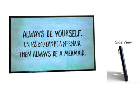 Wood Sign - Always Be Yourself Mermaid Quote, 5x7 plaque with stand