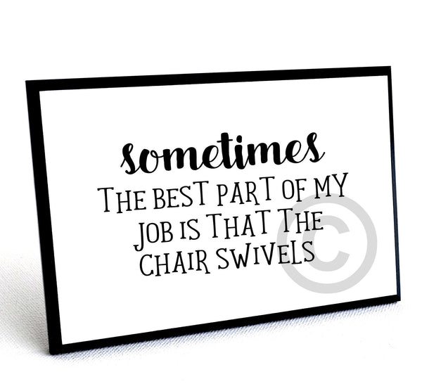 "Funny Office Plaque - ""Chair swivels"", 4 x 6"" wood with stand"