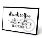 "Funny Coffee Sign - ""Drink Coffee"", wood, 4x6"""