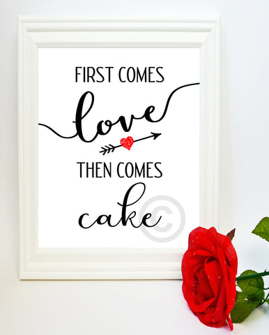 Wedding Print - First Comes Love, dessert table printable download 8x10