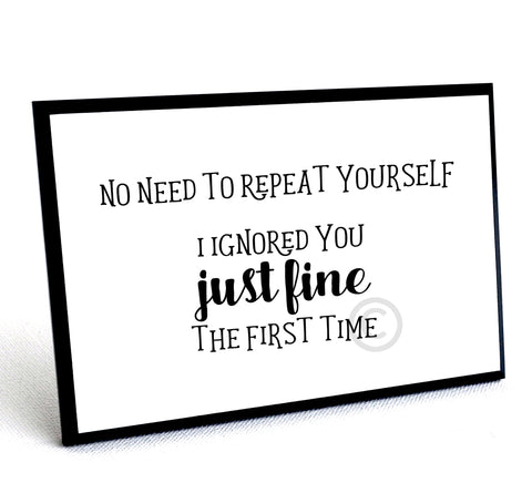 "Funny Office Plaque - ""I ignored you just fine the first time"", 4 x 6"" wood sign with stand"