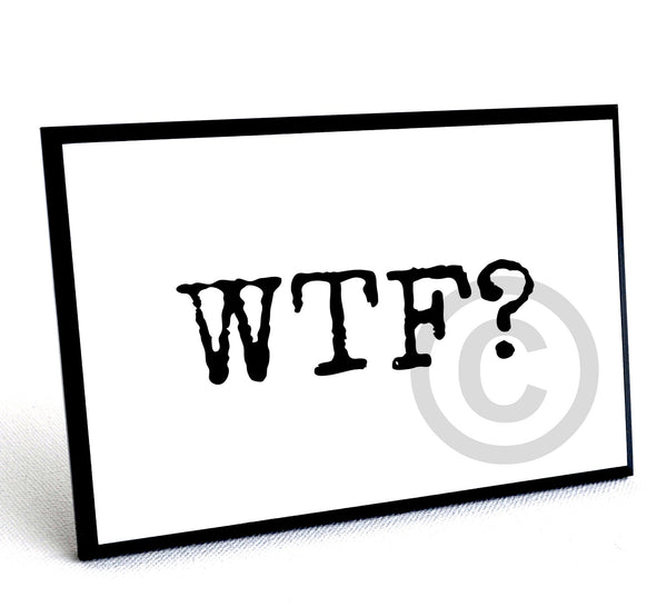 Funny Desk Sign - WTF, wood plaque, small 4x6""