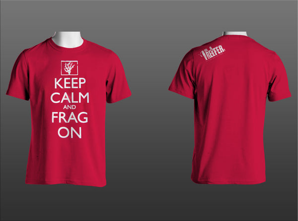 Keep Calm and Frag On - I'm A Reefer T-Shirt - I'm A Reefer