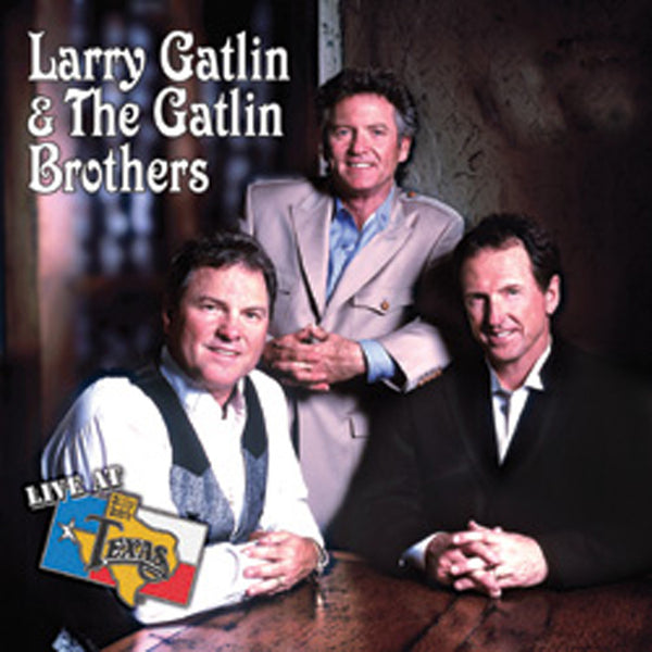 Live At Billy Bob's Texas The Gatlin Brothers