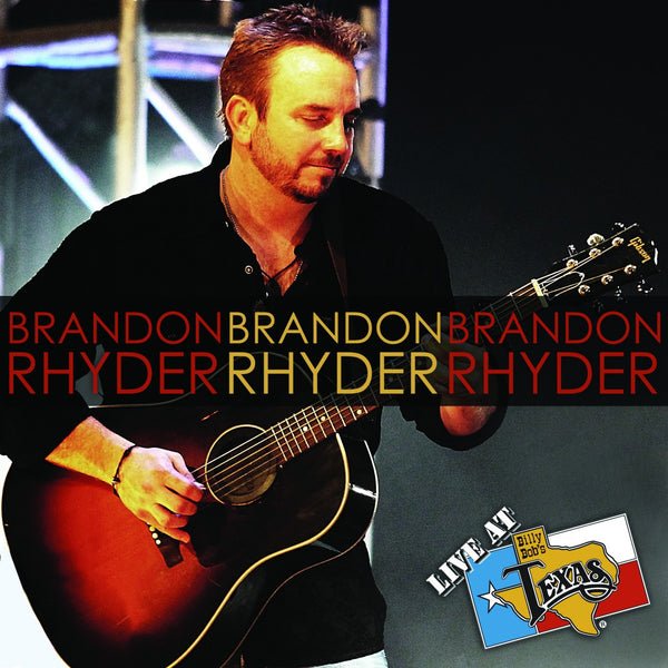 Live At Billy Bob's Texas Brandon Rhyder