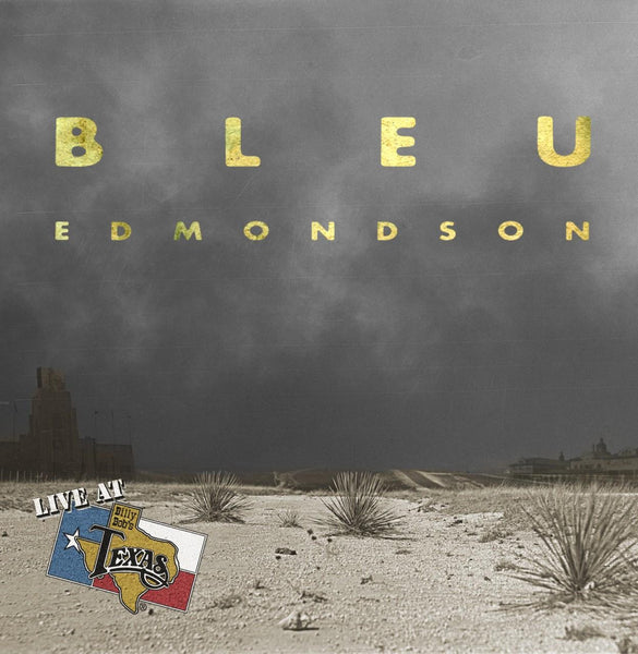 Live at Billy Bob's - Bleu Edmondson Download