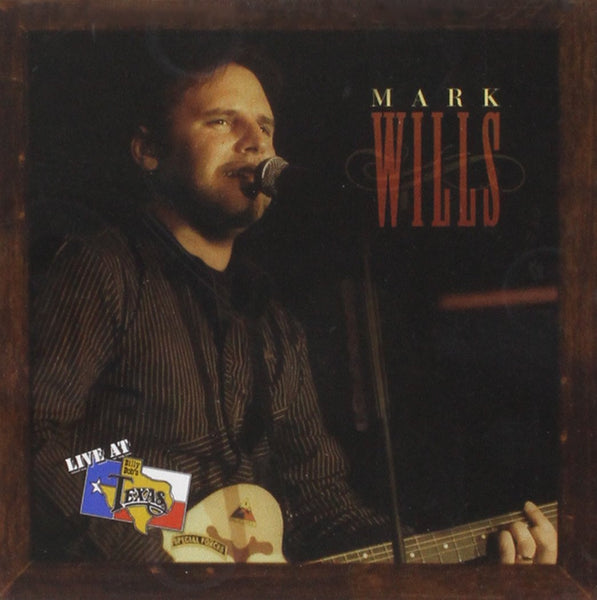 Live At Billy Bob's Texas Mark Wills CD