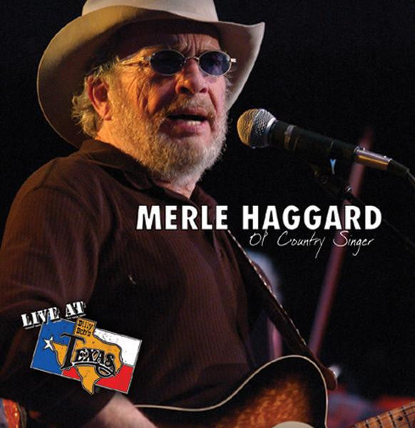 Live At Billy Bob's Texas Merle Haggard Ol' Country Singer CD
