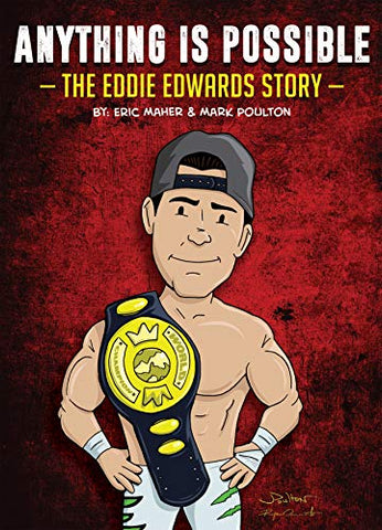 Anything is Possible: The Eddie Edwards Story
