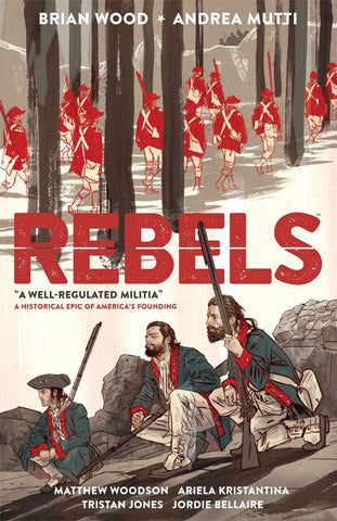 Rebels Volume 1: Well Regulated Militia