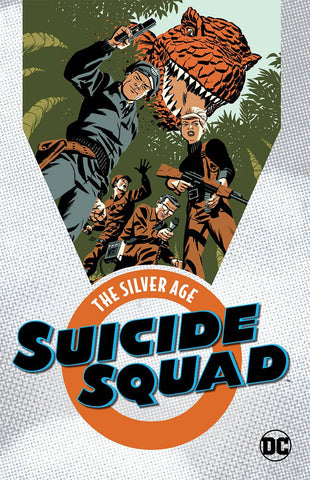 Suicide Squad: The Silver Age Volume 1