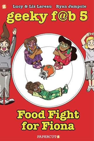 Geeky Fab Five Volume 4: Food Fight For Fiona