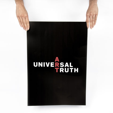 A Universal Truth Poster