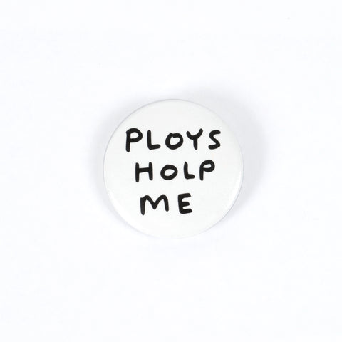 Ploys Holp Me Badge