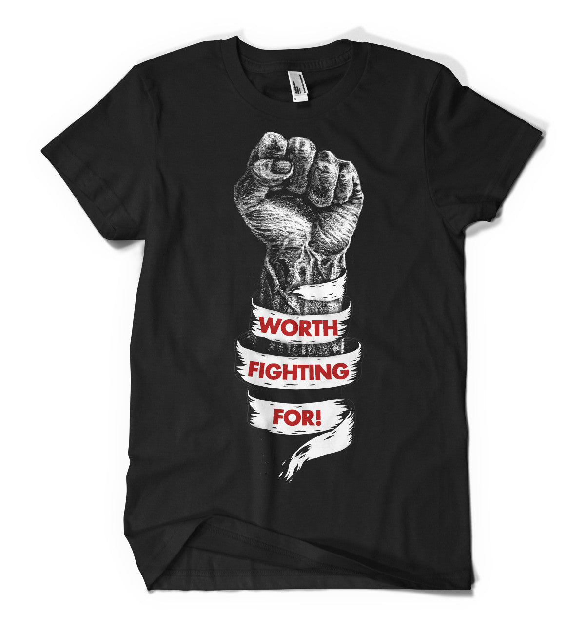 Worth Fighting For T-Shirt