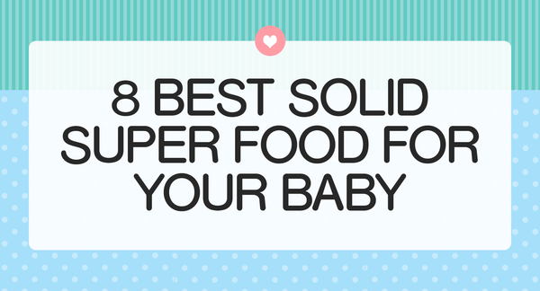 8 Best Solid Super Foods For Your Baby