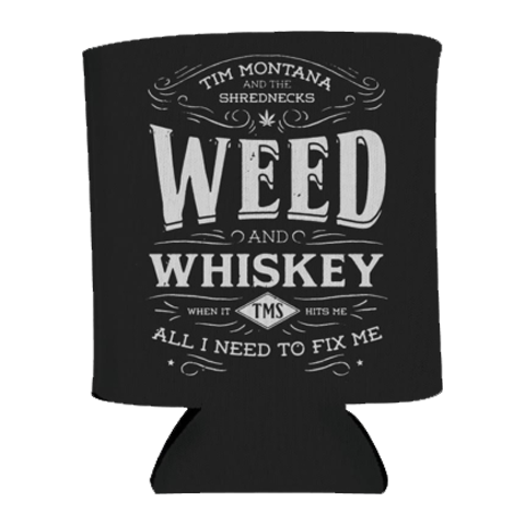 Whiskey & Weed Koozie