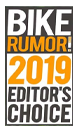Bike Rumor Editor's Choice