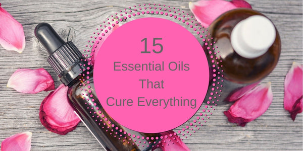 15 Essential Oils That Cure Everything