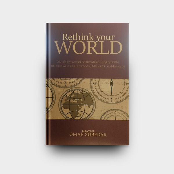 Rethink your World - Self Help Hadith Compilation