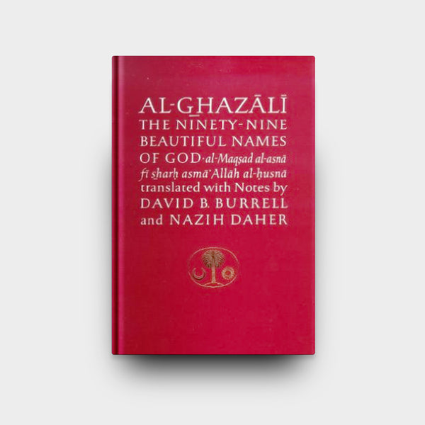 Al-Ghazali on the Ninety-nine Beautiful Names of God