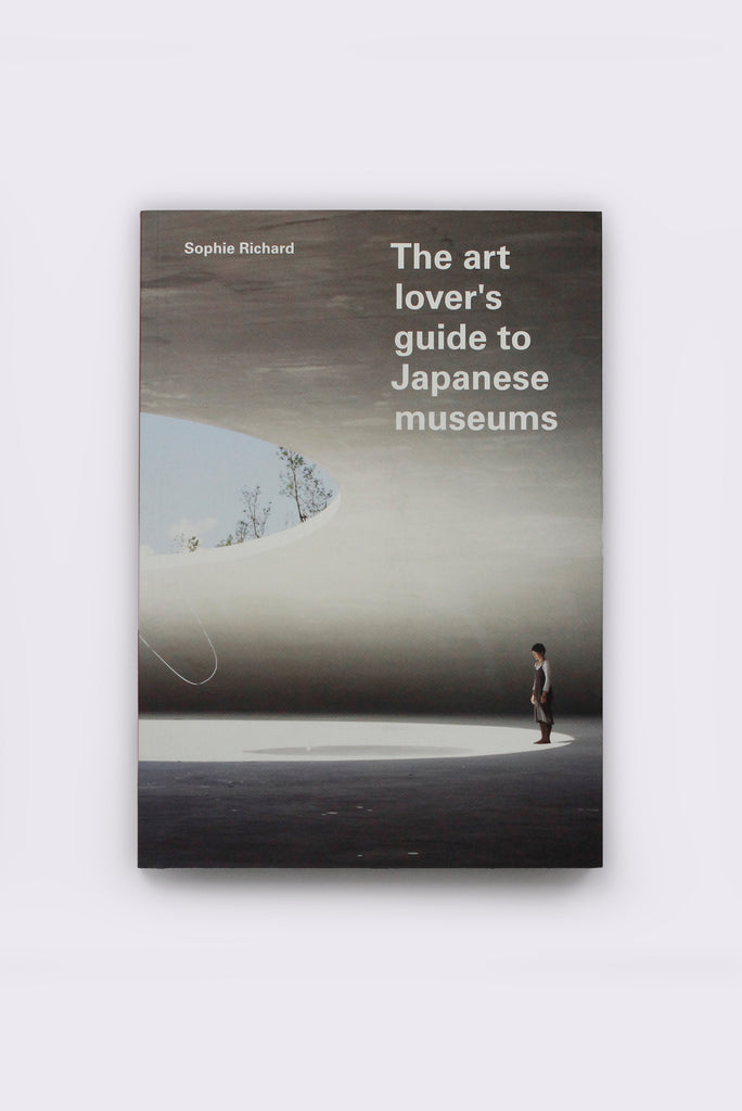 The art lover's guide to Japanese museums, by Sophie Richard