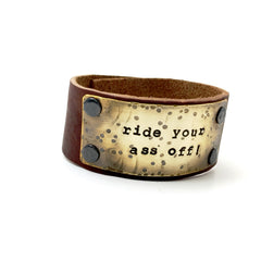 Ride Your Ass Off Leather Cuff Bracelet