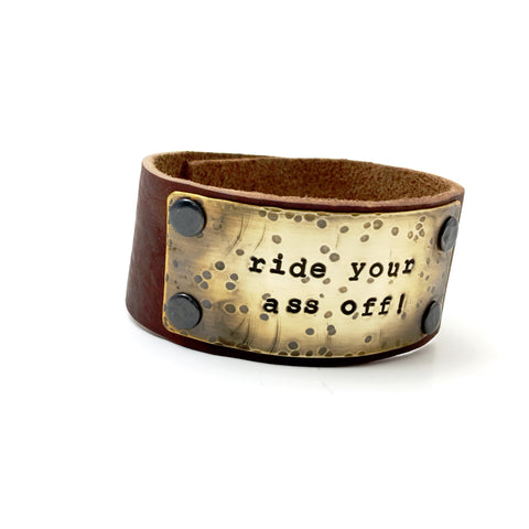 """Ride Your Ass Off"" Leather and Brass Cuff Bracelet"