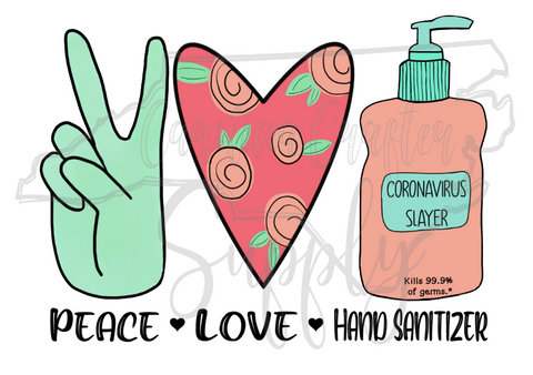 Peace Love Hand Sanitizer Sublimation Design