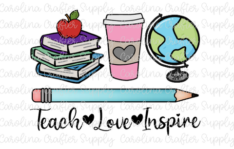 Teach Love Inspire Teacher Sublimation Design