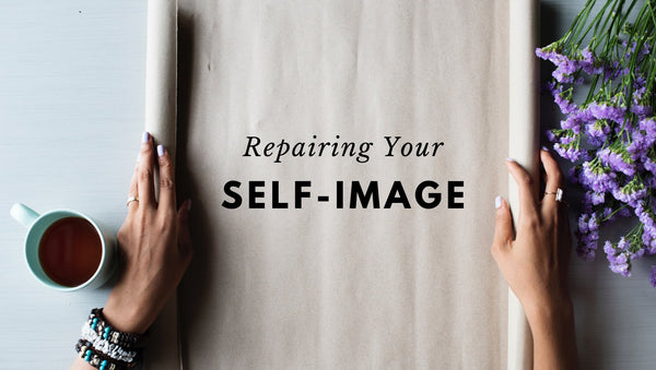 Repairing Your Self Image