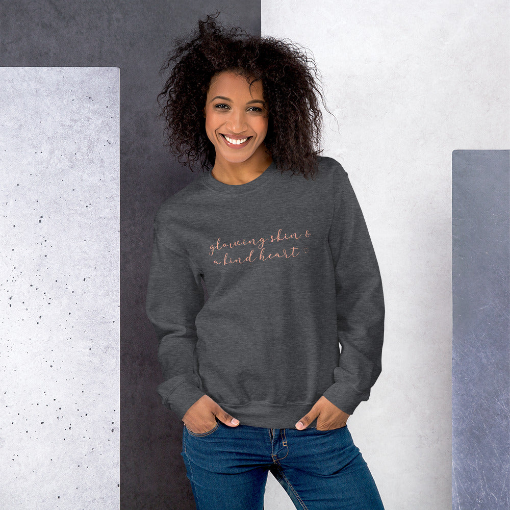 """glowing skin and a kind heart"" Sweatshirt"