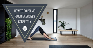 How To Do Pelvic Floor Exercises Correctly